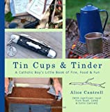 Tin Cups and Tinder, Alice Cantrell, 1453791108