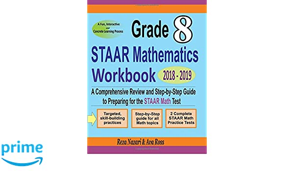 Grade 8 STAAR Mathematics Workbook 2018 - 2019: A