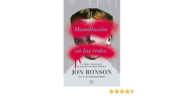 Humillación en las redes (No ficción): Amazon.es: Ronson, Jon: Libros