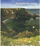 Pre-Raphaelite Vision, Christopher Newall and Allen Staley, 1854374990