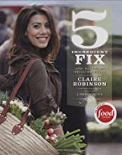 5 Ingredient Fix: Easy, Elegant, and Irresistible Recipes