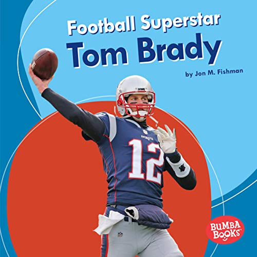 Football Superstar Tom Brady (Bumba Books ® — Sports Superstars) por Jon M. Fishman
