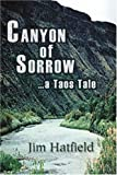 Canyon of Sorrow, Jim Hatfield, 0595354092