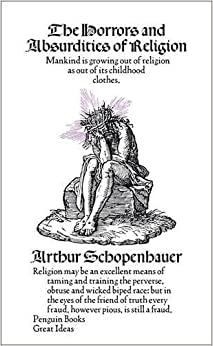 Horrors and Absurdities of Religion [Penguin Great Ideas] by Schopenhauer, Arthur [Penguin Books,2009]