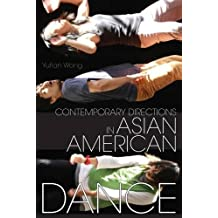 Contemporary Directions in Asian American Dance
