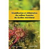Identification et délimitation des milieux humides du Québec méridional