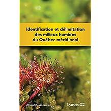 Identification et délimitation des milieux humides du Québec méridional (French Edition)