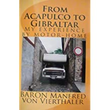 From Acapulco to Gibraltar (My Experience by Motor-Home Book 1)