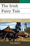 Irish Fairy Tale : A Narrative Tradition from the Middle Ages to Yeats and Stephens, Carrassi, Vito and Wren, Kevin, 1611493803