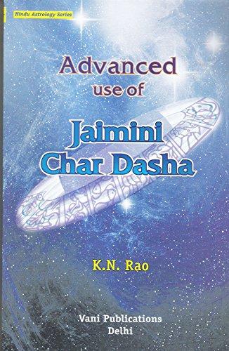 Advanced Use of Jamini Char Dasha: Hindu Astrology Series