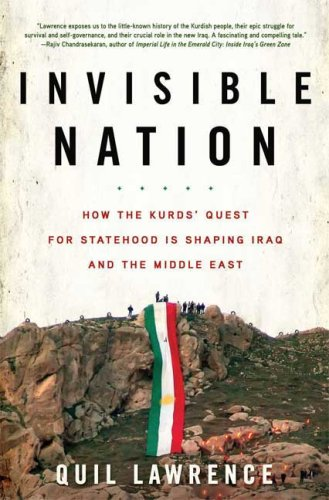 Invisible Nation: How the Kurds' Quest for Statehood Is...