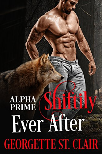 Shiftily Ever After: A BBW Paranormal Romance (Alpha Prime) by [St. Clair, Georgette]