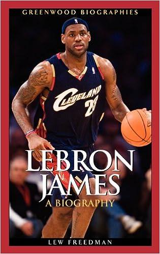 LeBron James  A Biography (Greenwood Biographies)  Amazon.co.uk  Lew  Freedman  9780313343612  Books 7b96dcd02