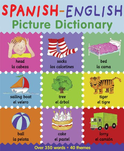 Spanish-English Picture Dictionary (First Bilingual Picture Dictionaries) (English Kids Books)
