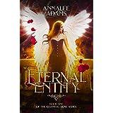 Eternal Entity: A Dark Vampire Paranormal Romance Suspense Novel (The Celestial Rose Book 1)
