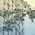 The Houseguest: A Novel | Kim Brooks