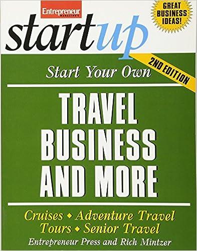 Start Your Own Travel Business: Cruises Tours Senior Travel Adventure Travel