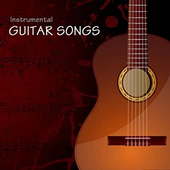 Instrumental Guitar Songs Instrumental Relaxing Guitar