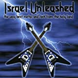 Israel Unleashed:  The Very Best Metal and Rock from the Holy Land