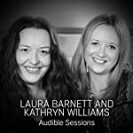 Laura Barnett and Kathryn Williams: Audible Sessions: FREE Exclusive interview | Gabriel Fleming