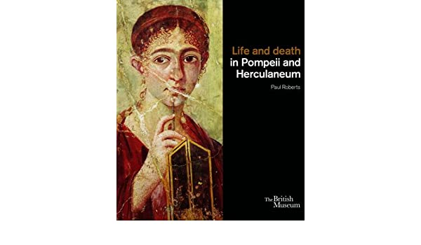 Life and death in Pompeii and Herculaneum: Amazon.es: Paul Roberts: Libros en idiomas extranjeros