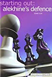 Starting Out: Alekhine Defence (starting Out - Everyman Chess)-John Cox