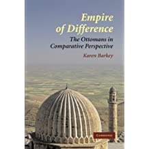 Empire of Difference: The Ottomans in Comparative Perspective