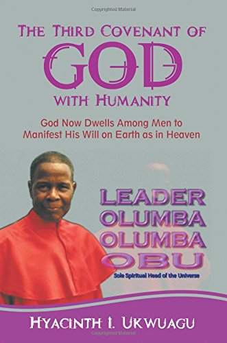 Download The Third Covenant of God with Humanity: God Now Dwells Among Men to Manifest His Will on Earth as in Heaven pdf epub