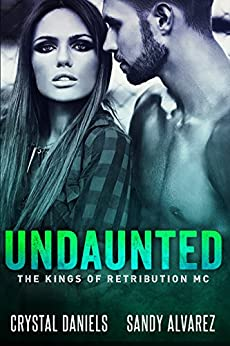 Undaunted (The Kings of Retribution MC Book 1) by [Daniels, Crystal, Alvarez, Sandy]