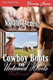 Cowboy Boots and Untamed Hearts (Siren Menage Amour 70) by Natalie Acres (24-Jun-2009) Paperback