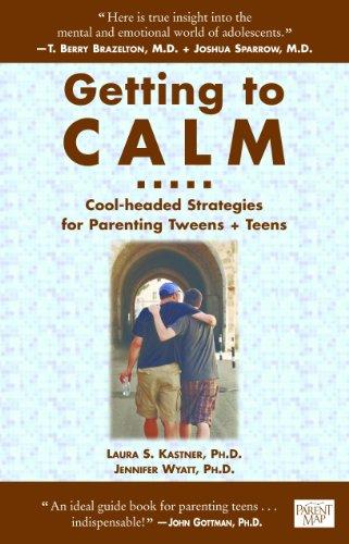 Getting to Calm: Cool-Headed Strategies for Parenting Tweens + Teens by [Kastner Ph.D., Laura S., Ph.D. Jennifer Wyatt]