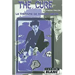 The Cure : La Thérapie de Robert Smith (Biographie)