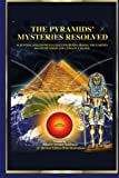 The Pyramid's Mysteries Resolved: Scientific Solutions to Challenges Regarding the Earth Magnetic Field and Climate Change, Christian Magnongui, 1492812161