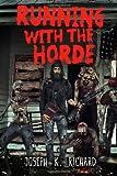 Running with the Horde, Joseph Richard, 149938503X