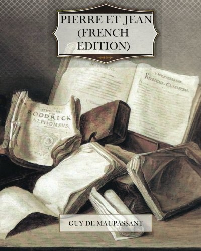 Read Online Pierre et Jean (French Edition) ebook