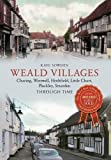 Weald Villages: Charing, Westwell, Hothfield, Little Chart, Pluckley, Smarden Through Time by Sowden, Kaye (2014) Paperback