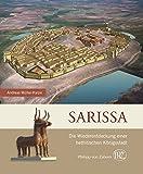 Sarissa: Die Wiederentdeckung einer hethitischen Königsstadt (Zaberns Bildbände zur Archäologie)