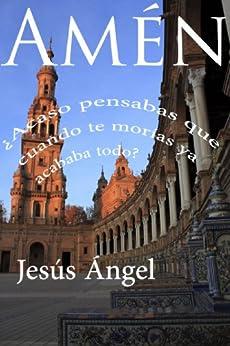 Amén: Desde el otro lado. (Spanish Edition) by [Jiménez, Jesús De Las Heras]