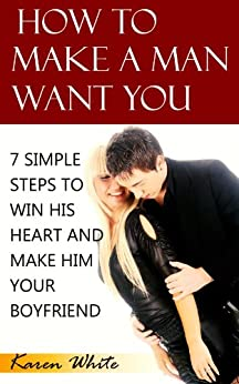 how to make your man want you