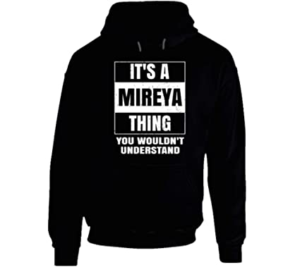 Amazon Its A Mireya Thing You Wouldnt Understand Name Parody Hoodie Clothing