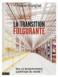 La transition fulgurante par Pierre Giorgini