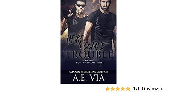 Here Comes Trouble Nothing Special Book 3 Kindle Edition By Ae