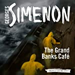 The Grand Banks Café: Inspector Maigret; Book 9 | Georges Simenon,David Coward