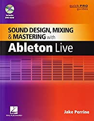 Sound Design, Mixing, & Mastering with Ableton Live 8 (Music Pro Guide Books & Dvds) (Quick Pro Guides)