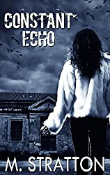 Constant Echo: Sometimes the past isn't ready to let go (English Edition)