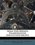 Adam Von Bremen, Schmeidler Bernhard 1879-, 1246433931