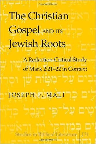 Kostenloser Download von Büchern The Christian Gospel and Its Jewish Roots: A Redaction-Critical Study of Mark 2:21-22 in Context (Studies in Biblical Literature) PDF FB2 iBook 1433107023