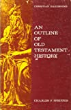 Outline of Old Testament History, Charles F. Pfeiffer, 0802462650