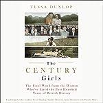 The Century Girls | Tessa Dunlop