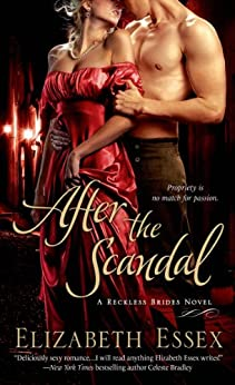 After the Scandal: A Reckless Brides Novel (The Reckless Brides Book 4) by [Essex, Elizabeth]